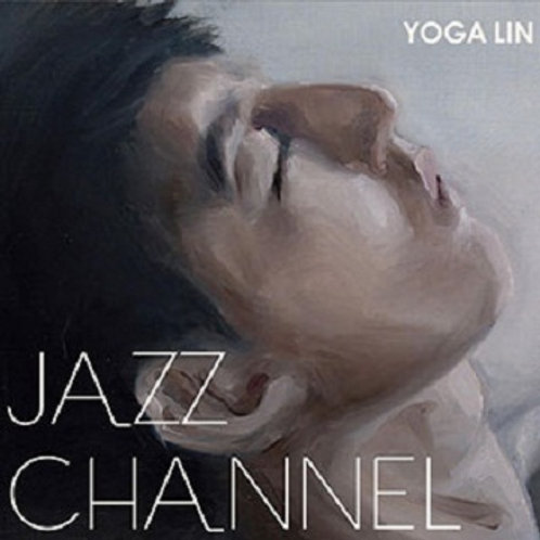 林宥嘉 YOGA LIN - JAZZ CHANNEL