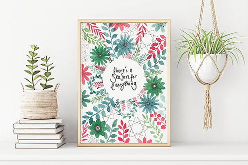 'THERE'S A SEASON FOR EVERYTHING' Print