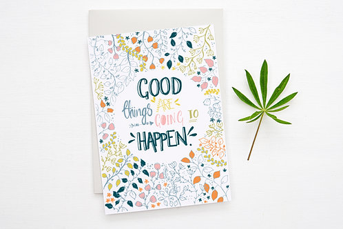 'GOOD THINGS ARE GOING TO HAPPEN' CARD