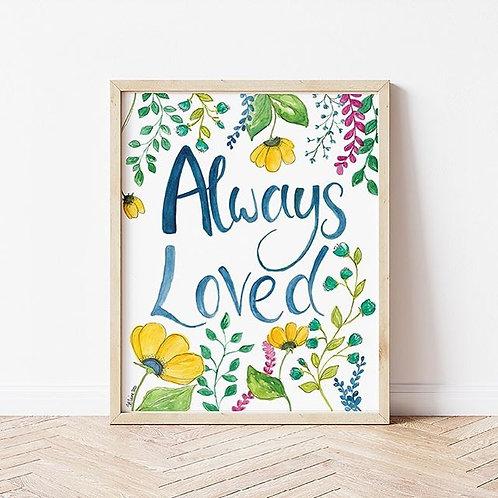 'ALWAYS LOVED' Print