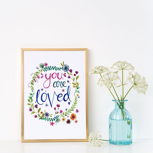 'YOU ARE LOVED' PRINT