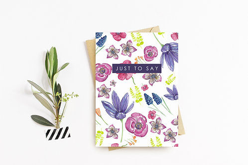 SPRING FLORAL 'Just to Say' Card