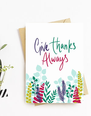 'GIVE THANKS ALWAYS' Card