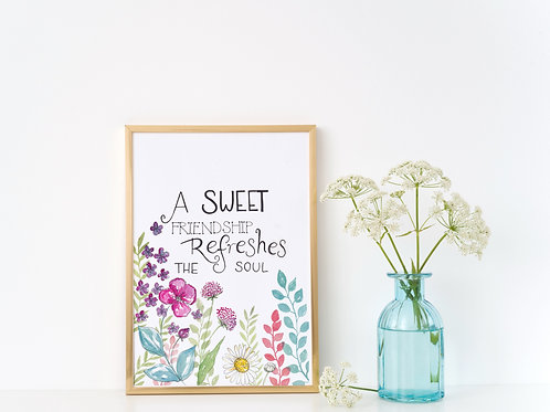 'A SWEET FRIENDSHIP REFRESHES THE SOUL' Print