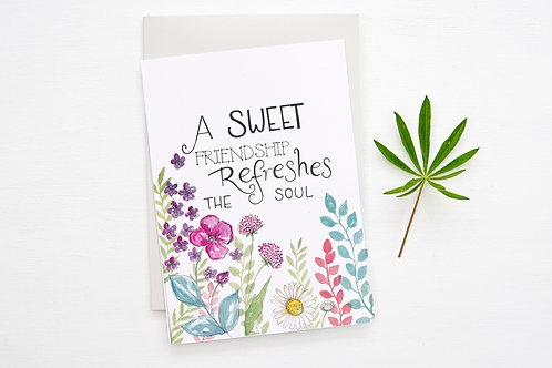 'A SWEET FRIENDSHIP REFRESHES THE SOUL' Card
