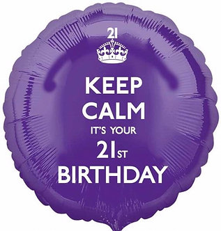 KEEP CALM ITS YOUR 21ST 18IN FOIL