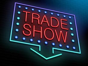 Tradeshows, Tradeshows, Tradeshows….