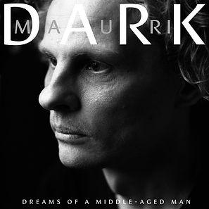 Mauri Dark - Dreams of a Middle Aged Man