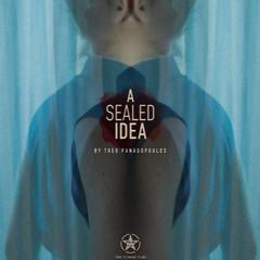 A Sealed Idea