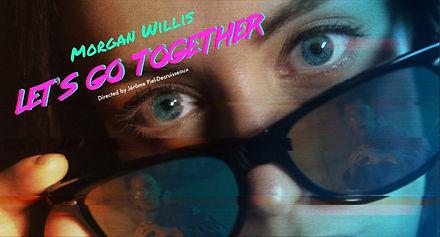 MORGAN WILLIS - Let's Go Together