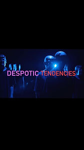 Despotic Tendencies