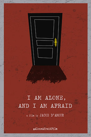 I Am Alone, and I Am Afraid