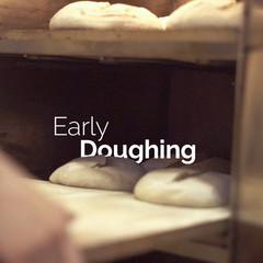 Early Doughing