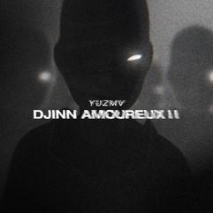 YUZMV - DJINN AMOUREUX II