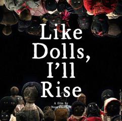 Like Dolls, I'll Rise