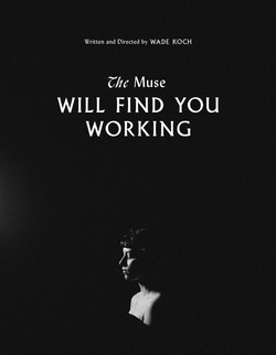 THE MUSE WILL FIND YOU WORKING