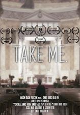 TAKE ME.