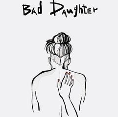 Bad Daughter