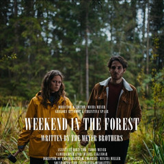 Weekend in the Forest
