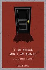 I Am Alone, and I Am Afraid