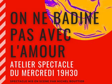 """Les acteurs de l'atelier spectacle jouent """"ON NE BADINE PAS AVEC L'AMOUR """" au Théâtre Espace Marais"""