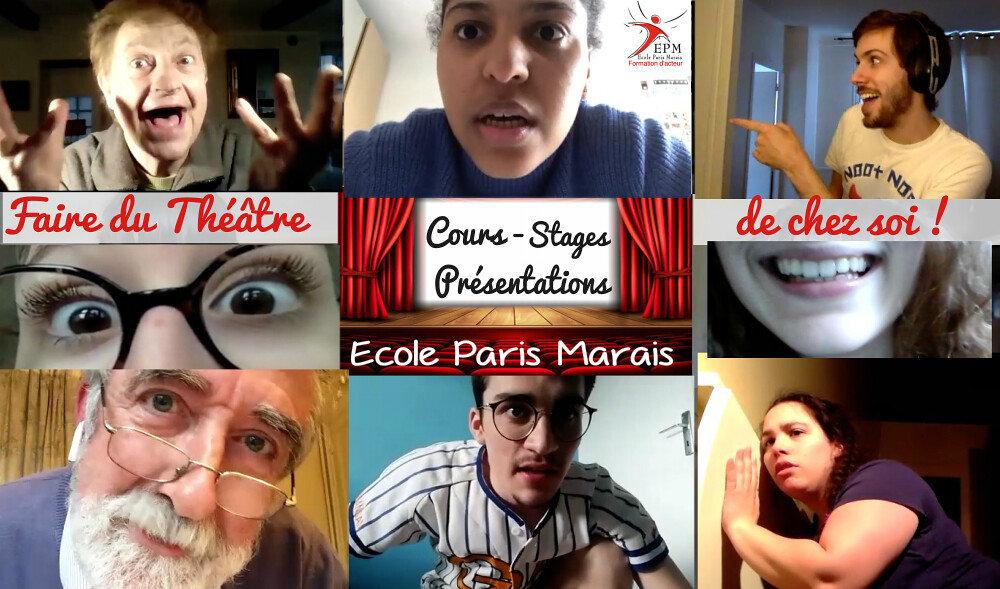 Cours théâtre adulte à distance Ecole Paris Marais, à partir de 16ans : en ligne en live par zoom !