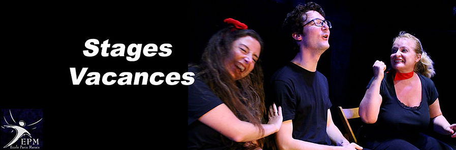 Stages de théâtre adulte vacance   - Ecole Paris Marais - 22 rue Beautreillis - 75004 Paris -01.48.04.09.05.57