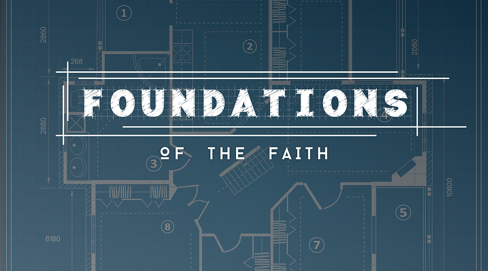 foundationsfaithsermonseries.png
