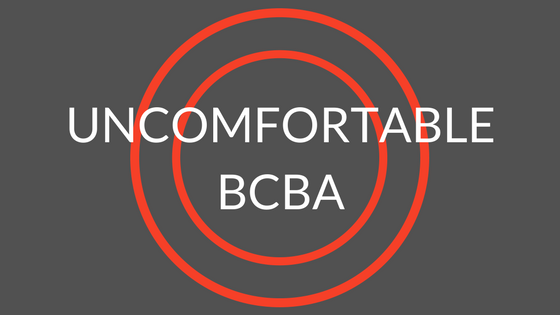 A Brief History of Uncomfortable BCBA