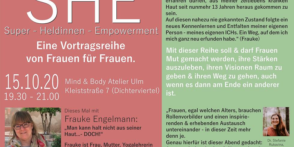 SHE - mit Frauke Engelmann
