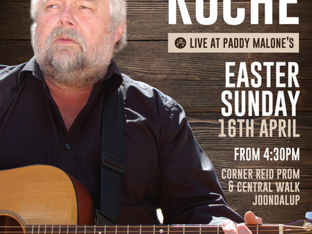 Sean Roche - Easter Sunday from 4.30pm