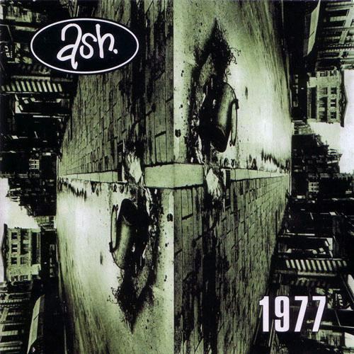 Ash - 1977 (Album) Indie/Rock/Grunge/Alternative I have more copies of this album than any other.