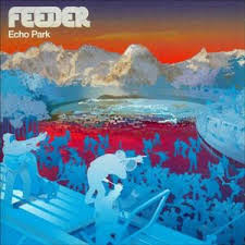 Feeder - Echo Park (Album) Indie/Alternative/Rock