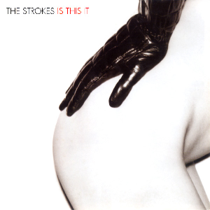Strokes - Is This It [Indie/Alternative Album] 2001