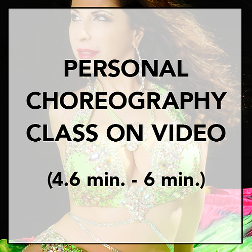 Personal Choreography Class on Video (4.6 min. - 6 min.)