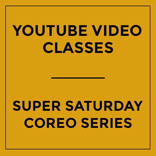 Super Saturday Choreography Workshop Series (4 Classes) - Recording via YouTube