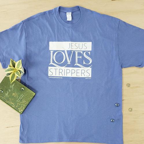 Jesus Loves Strippers T-Shirt