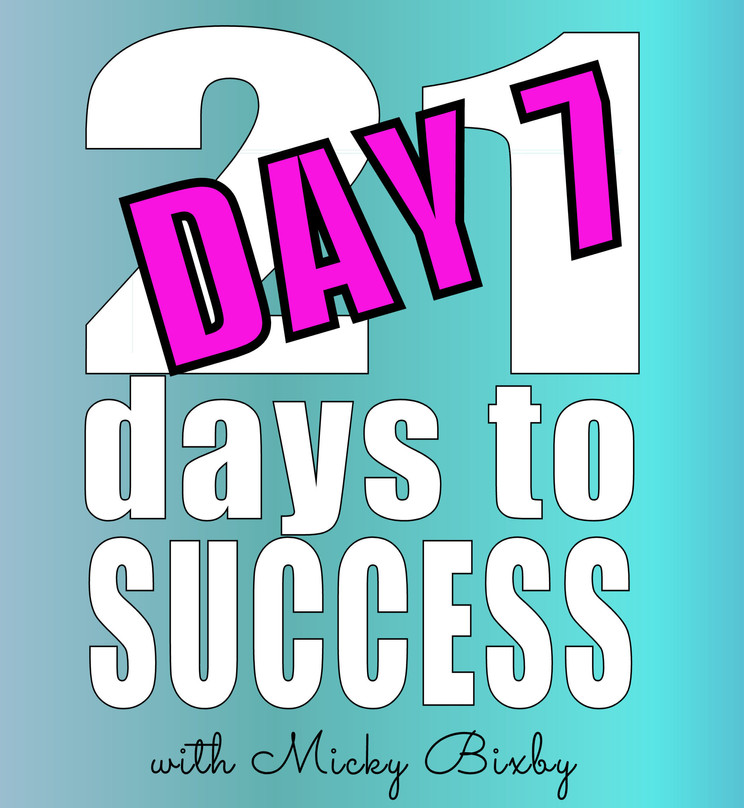 Day 7 - 21 Days to Success