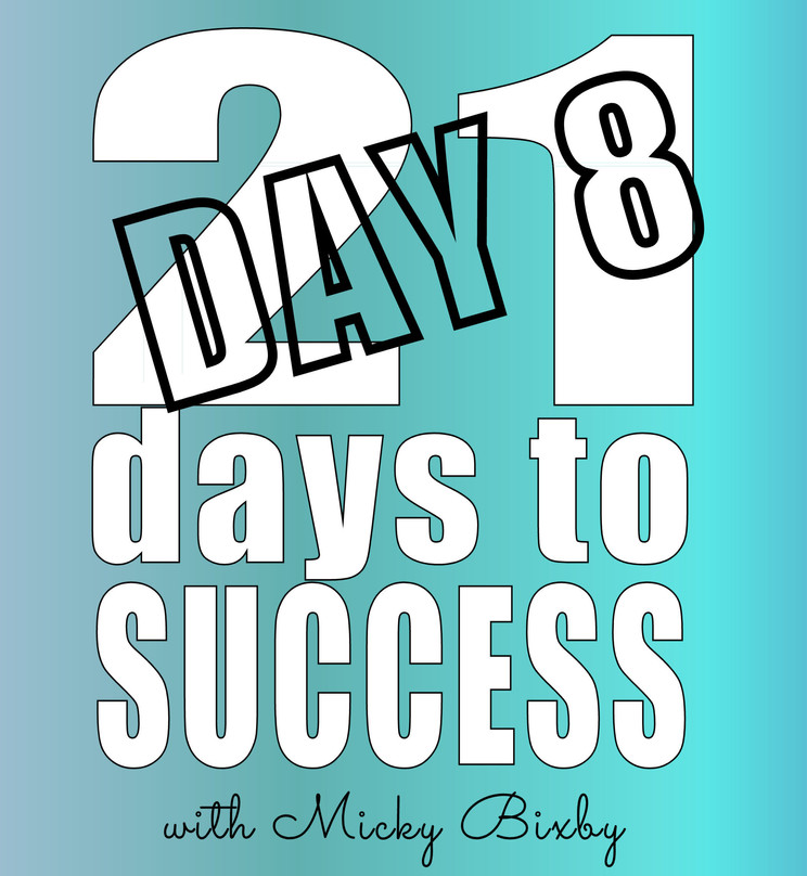 Day 8 - 21 Days to Success