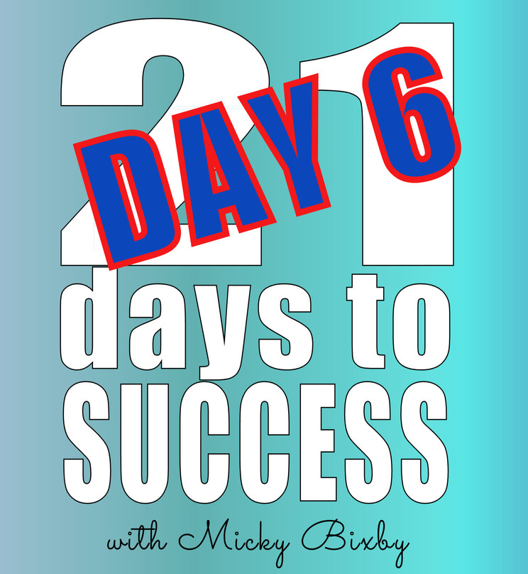 Day 6 - 21 Days to Success