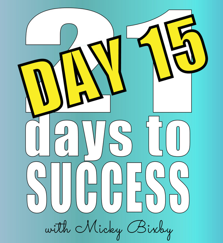 Day 15 - 21 Days to Success