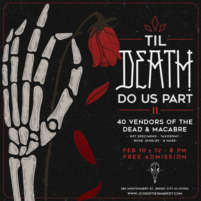 Till Death Do Us Part 2: A Valentine's Oddities Market