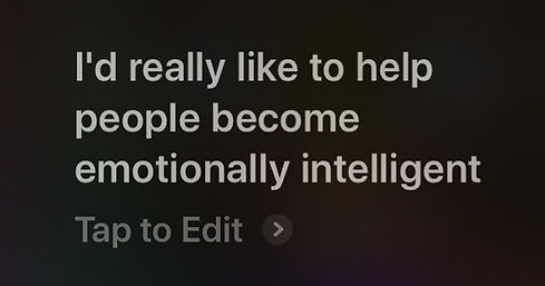 """Picture that says in quotes """"I'd really like to help people become emotionally intelligent."""""""