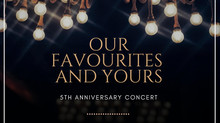 5th Anniversary Concert: Our Favourites and Yours!