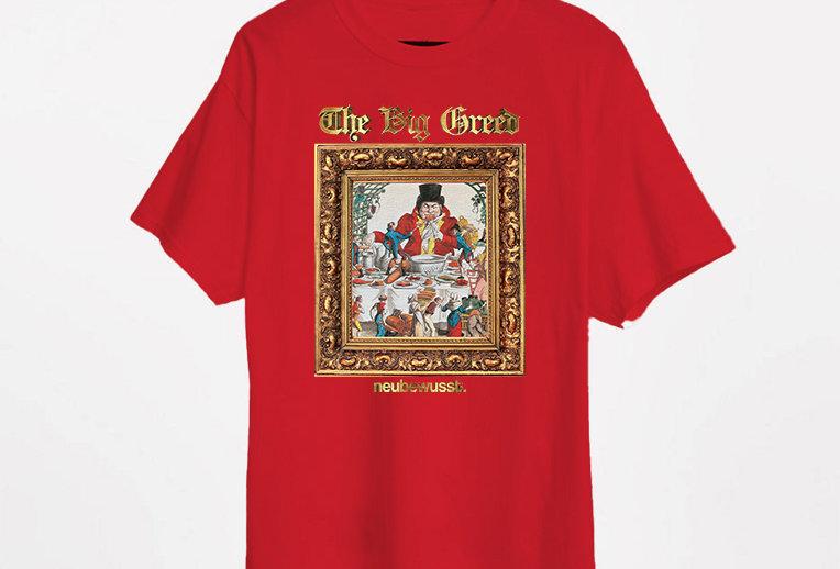 The Big Greed T-Shirt.