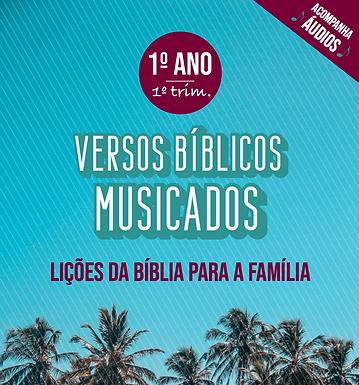 Versos Bíblicos Musicados - Ano 1 Trimestre 1