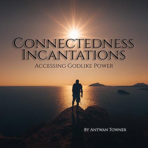 Connectedness Incantation