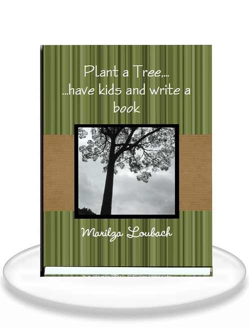 Plant a Tree, have kids and write a book - LOJA NOS EUA
