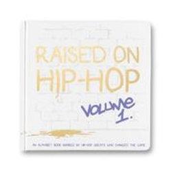 Raised on Hip-Hop Vol. 1