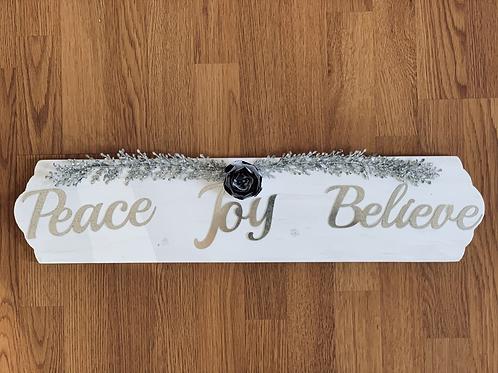 PEACE JOY BELIEVE Wood Sign